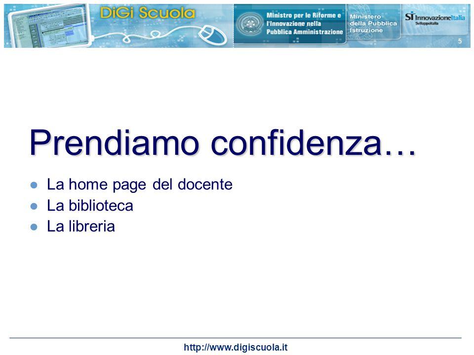 http://www.digiscuola.it 5 Prendiamo confidenza… La home page del docente La biblioteca La libreria