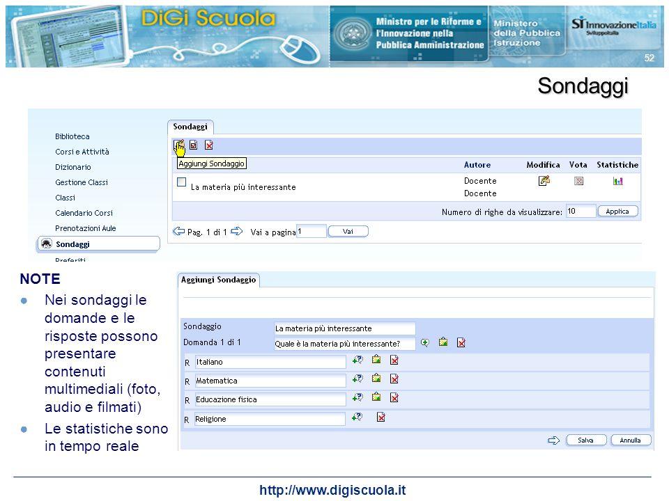http://www.digiscuola.it 52 Sondaggi NOTE Nei sondaggi le domande e le risposte possono presentare contenuti multimediali (foto, audio e filmati) Le s
