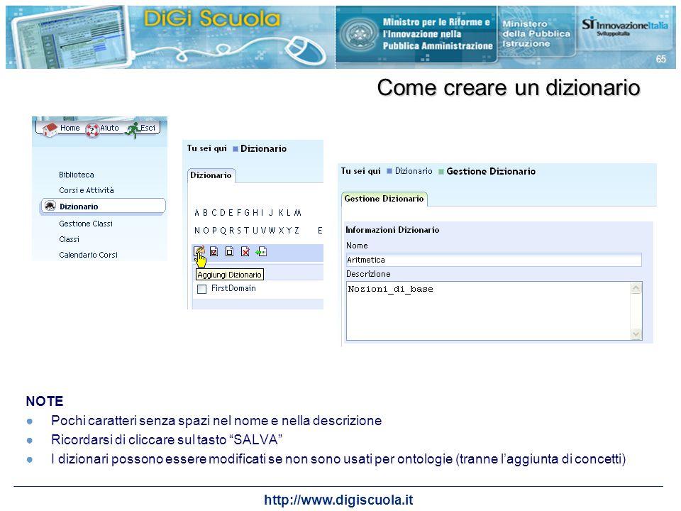 http://www.digiscuola.it 65 NOTE Pochi caratteri senza spazi nel nome e nella descrizione Ricordarsi di cliccare sul tasto SALVA I dizionari possono e