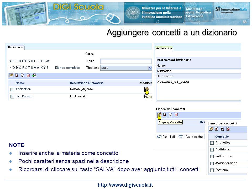 http://www.digiscuola.it 66 NOTE Inserire anche la materia come concetto Pochi caratteri senza spazi nella descrizione Ricordarsi di cliccare sul tast