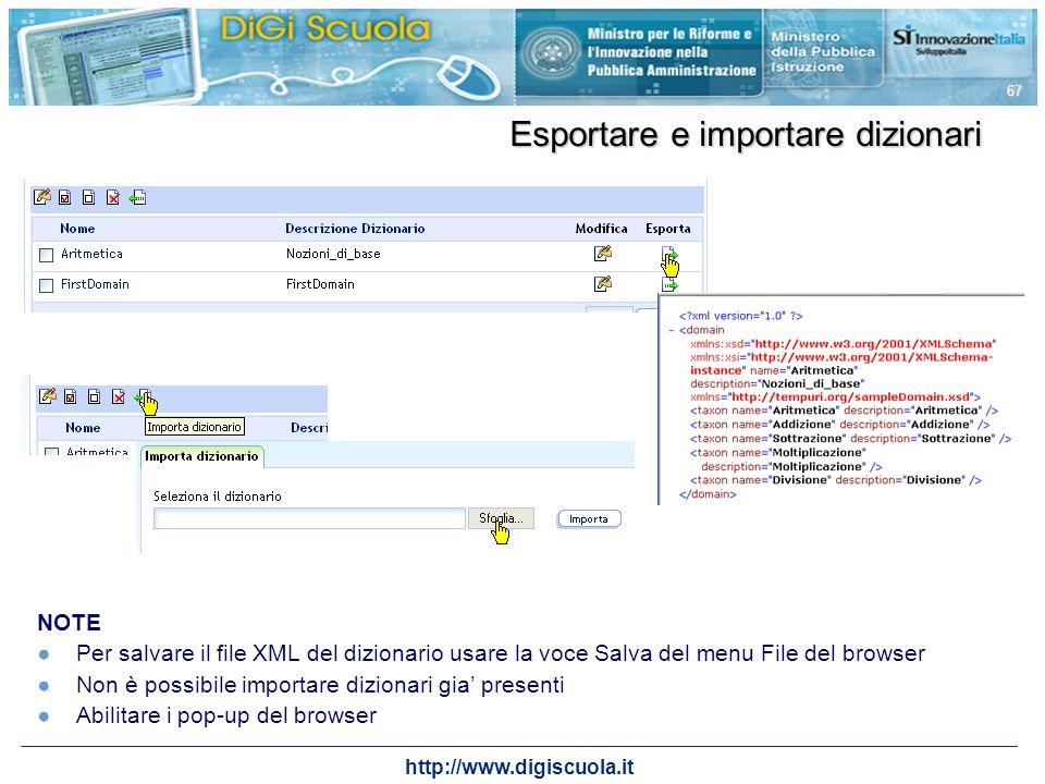 http://www.digiscuola.it 67 Esportare e importare dizionari NOTE Per salvare il file XML del dizionario usare la voce Salva del menu File del browser