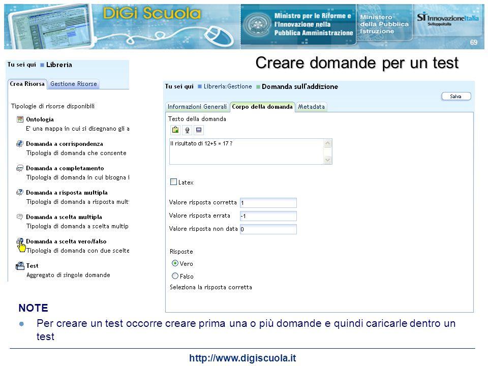 http://www.digiscuola.it 69 NOTE Per creare un test occorre creare prima una o più domande e quindi caricarle dentro un test Creare domande per un tes