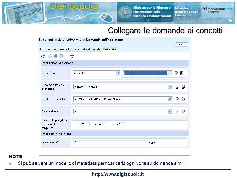 http://www.digiscuola.it 70 NOTE Si può salvare un modello di metadata per ricaricarlo ogni volta su domande simili Collegare le domande ai concetti