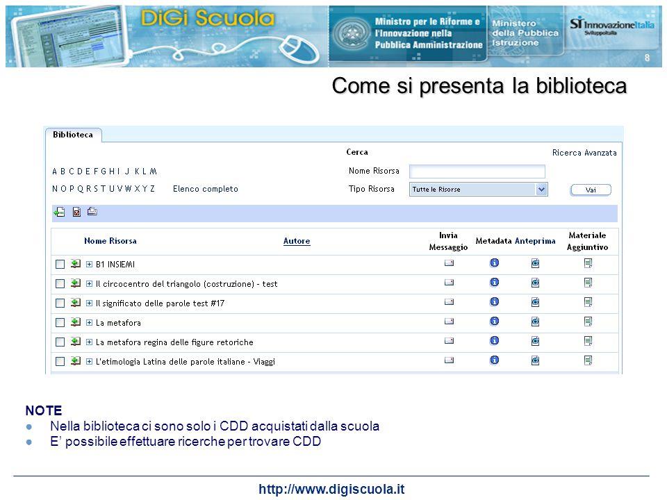 http://www.digiscuola.it 8 Come si presenta la biblioteca NOTE Nella biblioteca ci sono solo i CDD acquistati dalla scuola E possibile effettuare rice