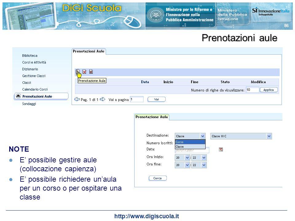 http://www.digiscuola.it 86 Prenotazioni aule NOTE E possibile gestire aule (collocazione capienza) E possibile richiedere unaula per un corso o per o