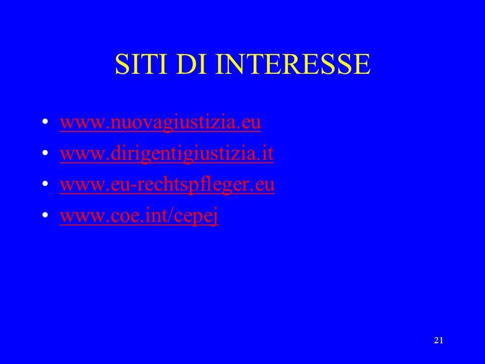 SITI DI INTERESSE www.nuovagiustizia.eu www.dirigentigiustizia.it www.eu-rechtspfleger.eu www.coe.int/cepej 21