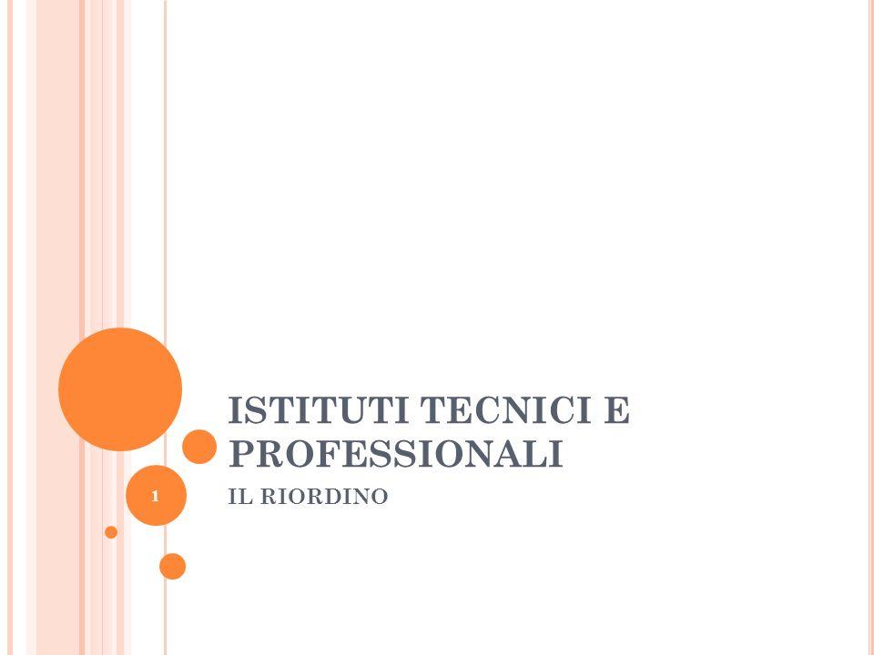 ISTITUTI TECNICI E PROFESSIONALI IL RIORDINO 1