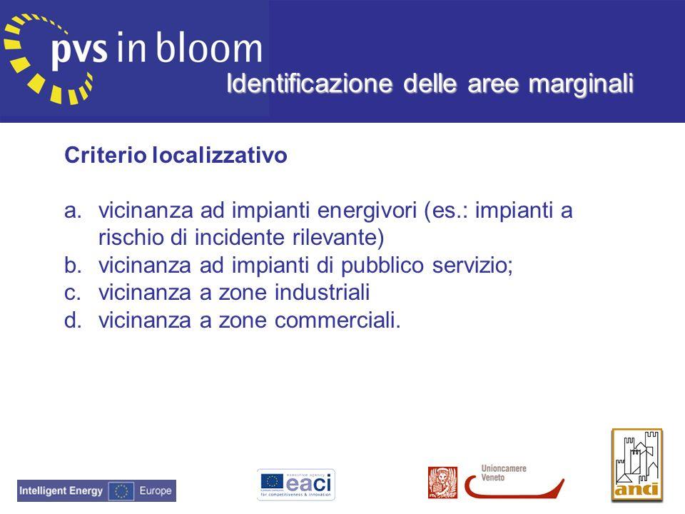 Criterio localizzativo a.vicinanza ad impianti energivori (es.: impianti a rischio di incidente rilevante) b.vicinanza ad impianti di pubblico servizi