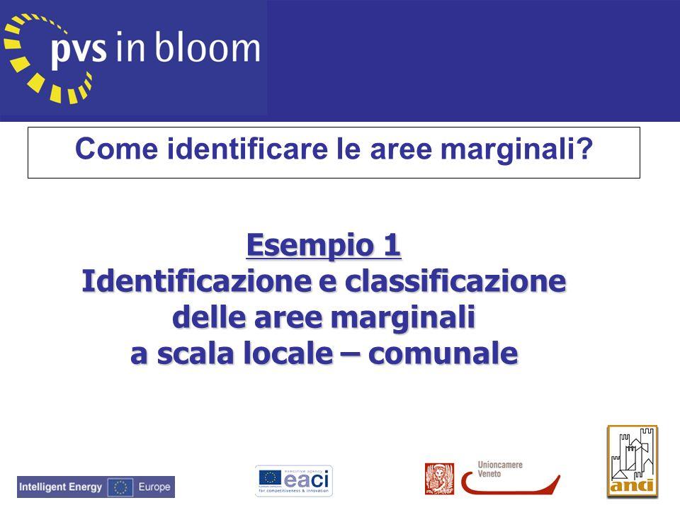 Esempio 1 Identificazione e classificazione delle aree marginali a scala locale – comunale Come identificare le aree marginali?