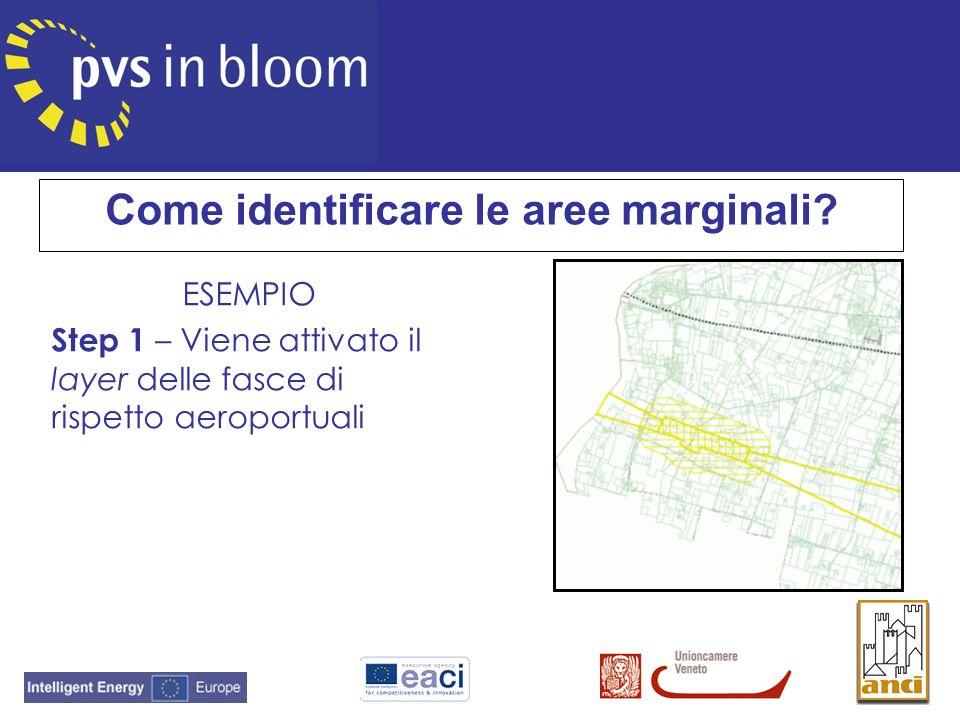 ESEMPIO Step 1 – Viene attivato il layer delle fasce di rispetto aeroportuali Come identificare le aree marginali?