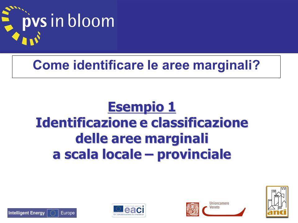 Esempio 1 Identificazione e classificazione delle aree marginali a scala locale – provinciale Come identificare le aree marginali?