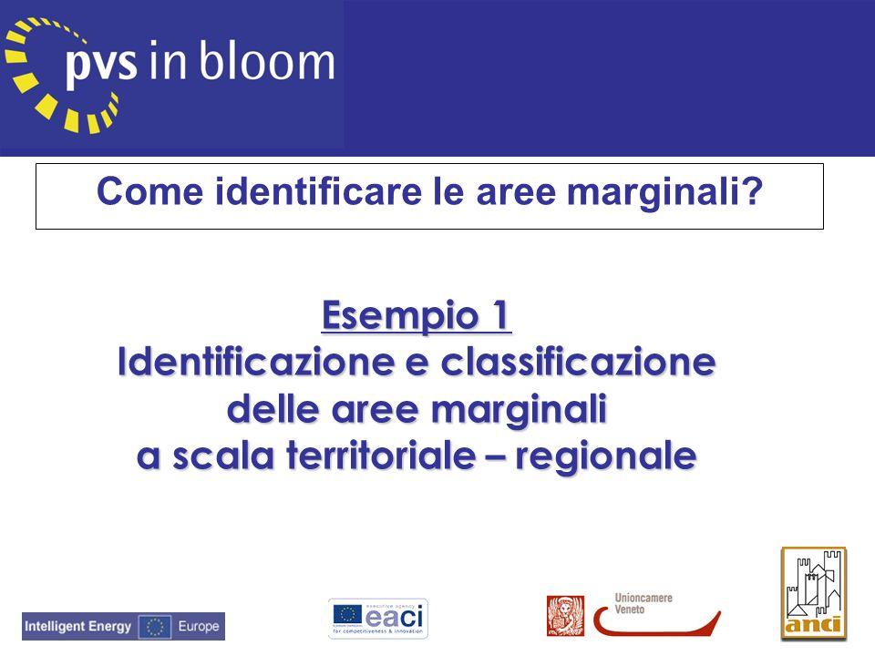 Esempio 1 Identificazione e classificazione delle aree marginali a scala territoriale – regionale Come identificare le aree marginali?