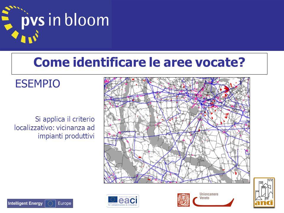 Si applica il criterio localizzativo: vicinanza ad impianti produttivi ESEMPIO Come identificare le aree vocate?