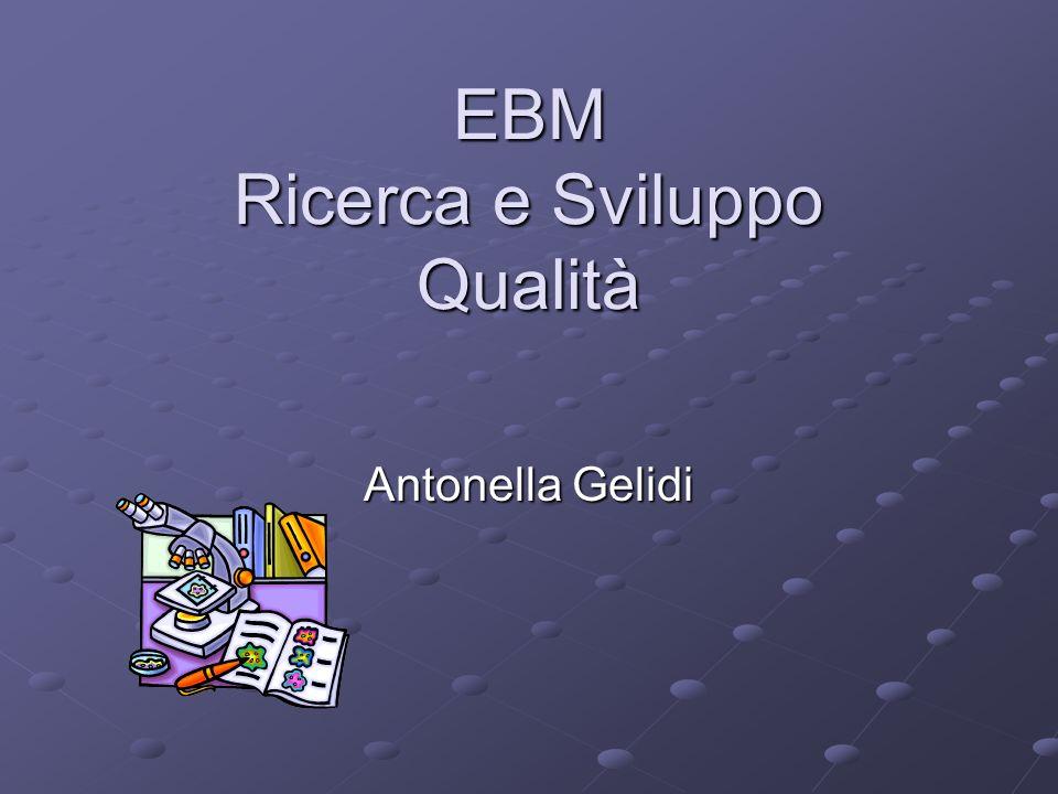 EBM Ricerca e Sviluppo Qualità Antonella Gelidi