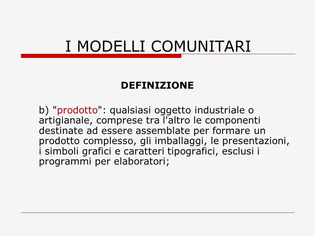 I MODELLI COMUNITARI DEFINIZIONE b)