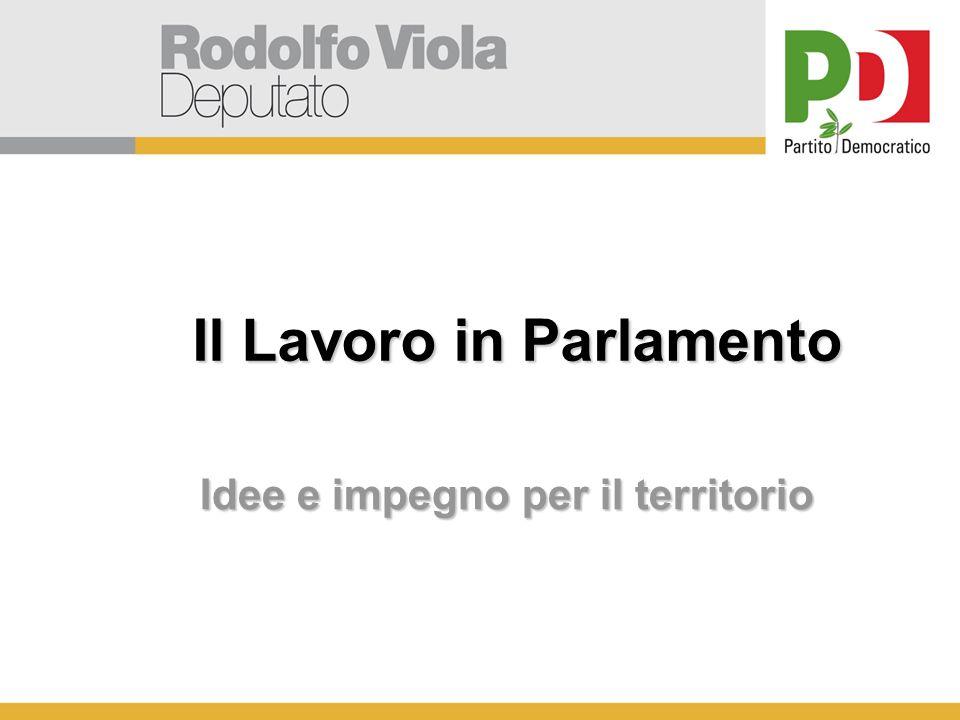 Il Lavoro in Parlamento Idee e impegno per il territorio