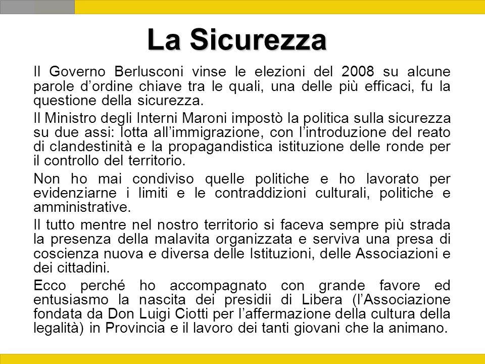 La Sicurezza Il Governo Berlusconi vinse le elezioni del 2008 su alcune parole dordine chiave tra le quali, una delle più efficaci, fu la questione della sicurezza.