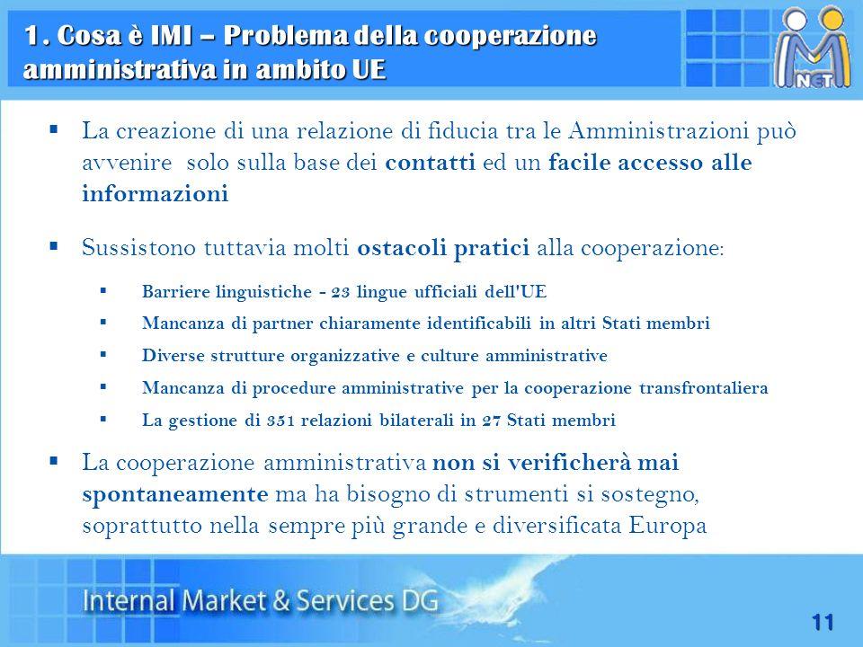 11 La creazione di una relazione di fiducia tra le Amministrazioni può avvenire solo sulla base dei contatti ed un facile accesso alle informazioni Su