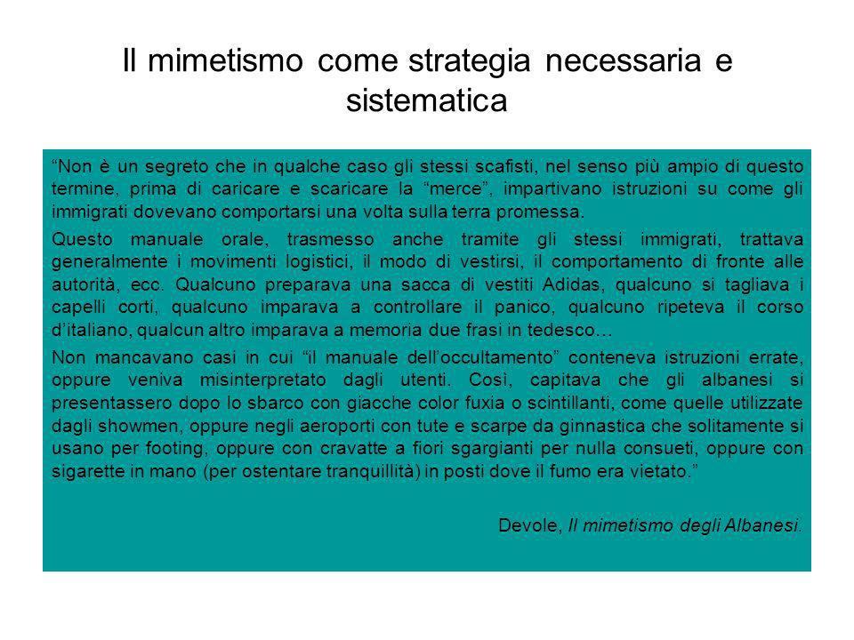 Il mimetismo come strategia necessaria e sistematica Non è un segreto che in qualche caso gli stessi scafisti, nel senso più ampio di questo termine,