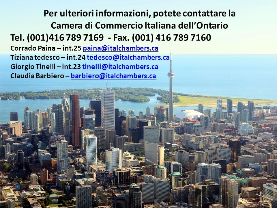 Greater Toronto Per ulteriori informazioni, potete contattare la Camera di Commercio Italiana dellOntario Tel. (001)416 789 7169 - Fax. (001) 416 789