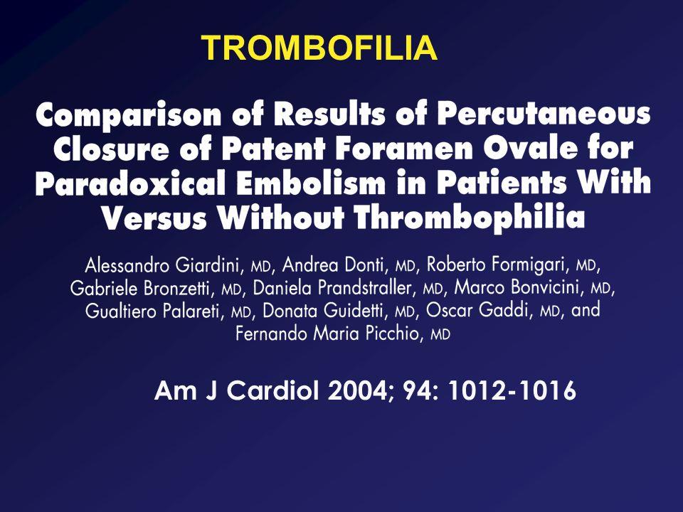 Am J Cardiol 2004; 94: 1012-1016 TROMBOFILIA