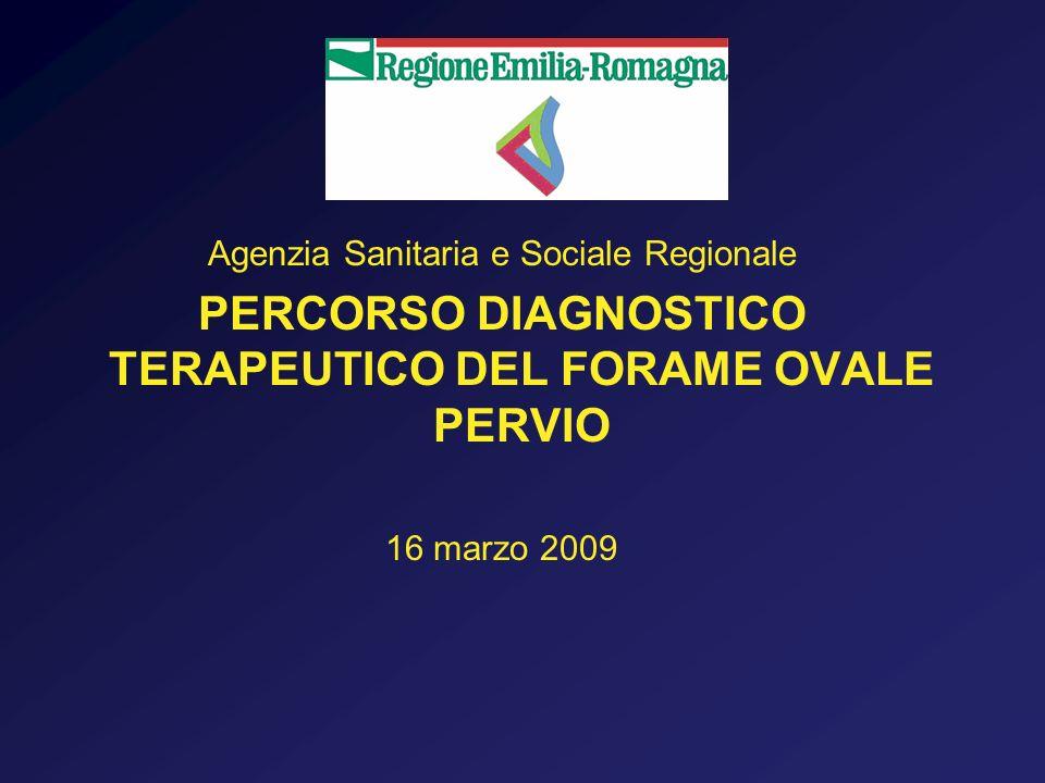 Agenzia Sanitaria e Sociale Regionale PERCORSO DIAGNOSTICO TERAPEUTICO DEL FORAME OVALE PERVIO 16 marzo 2009