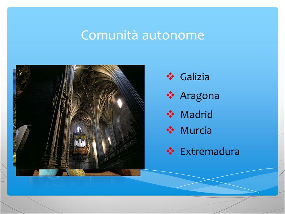 Comunità autonome Galizia Aragona Madrid Murcia Extremadura