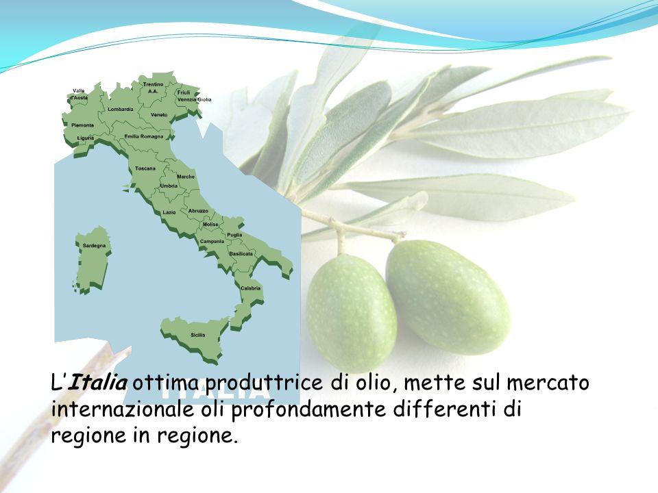 LItalia ottima produttrice di olio, mette sul mercato internazionale oli profondamente differenti di regione in regione.