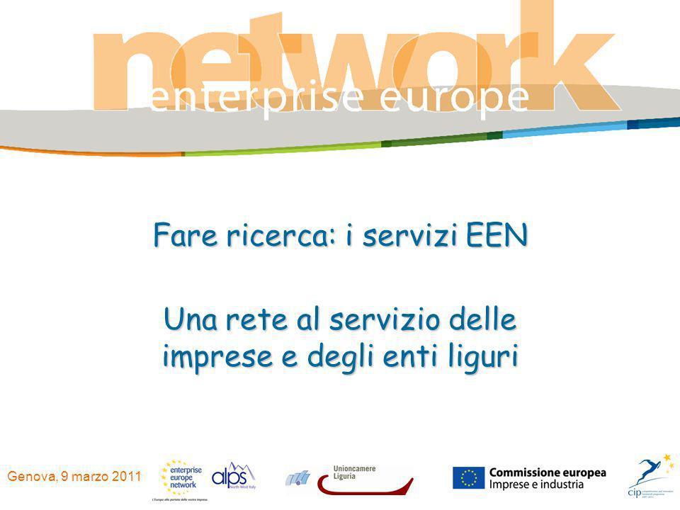 Genova, 9 marzo 2011 Fare ricerca: i servizi EEN Una rete al servizio delle imprese e degli enti liguri