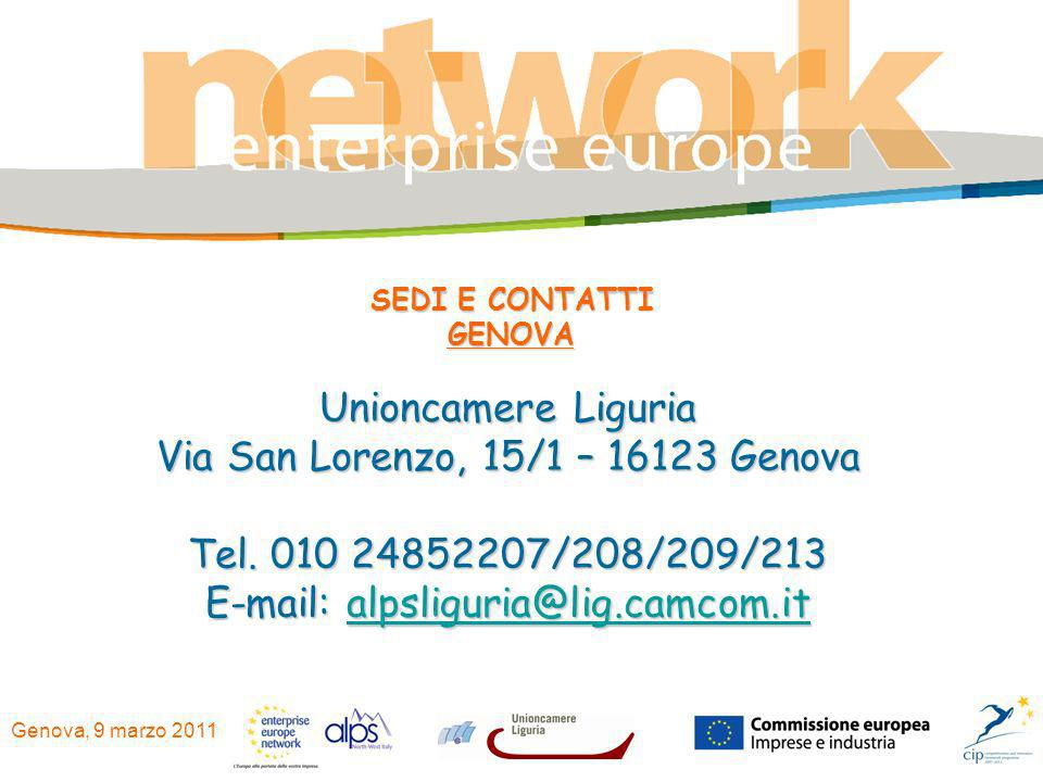Genova, 9 marzo 2011 SEDI E CONTATTI GENOVA Unioncamere Liguria Via San Lorenzo, 15/1 – 16123 Genova Tel. 010 24852207/208/209/213 E-mail: alpsliguria