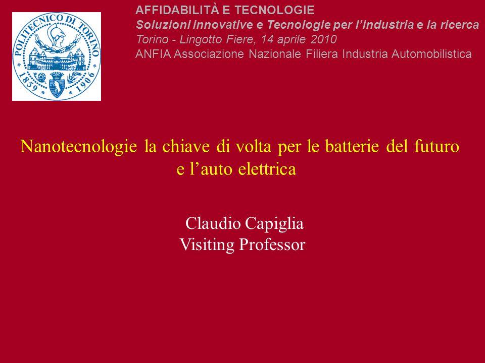 Nanotecnologie la chiave di volta per le batterie del futuro e lauto elettrica Claudio Capiglia Visiting Professor AFFIDABILITÀ E TECNOLOGIE Soluzioni