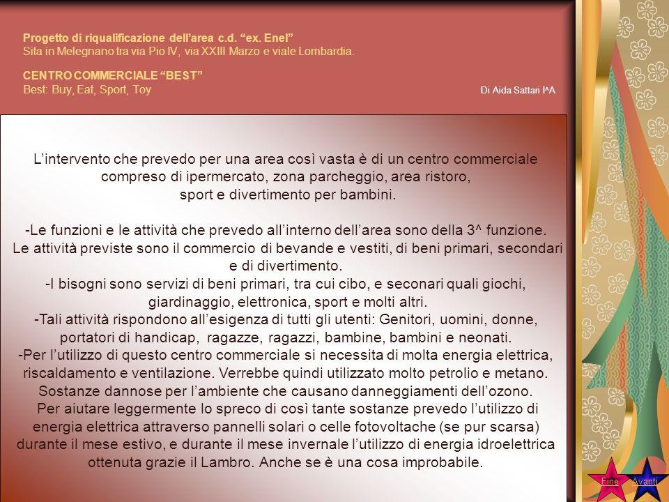 Progetto di riqualificazione dellarea c.d. ex. Enel Sita in Melegnano tra via Pio IV, via XXIII Marzo e viale Lombardia. CENTRO COMMERCIALE BEST Best: