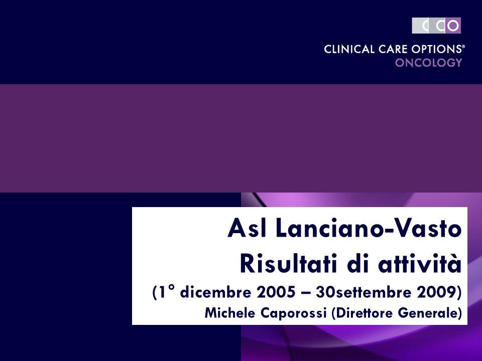 Asl Lanciano-Vasto Risultati di attività (1° dicembre 2005 – 30settembre 2009) Michele Caporossi (Direttore Generale)
