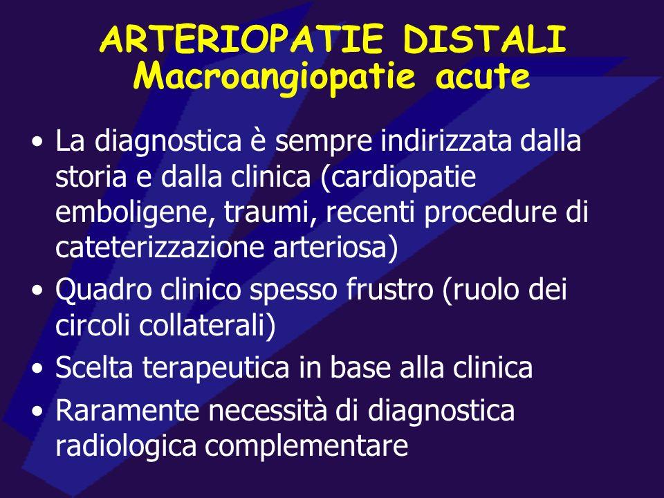 ARTERIOPATIE DISTALI Strumenti diagnostici CLINICA Doppler CW/Ecocolordoppler (esami complementari) Imaging radiologico non invasivo Imaging radiologi