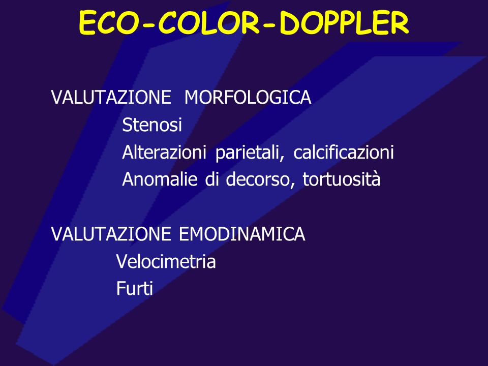VALUTAZIONE ECO-COLOR-DOPPLER CIRCOLO ARTERIOSO Diametro lume arterioso > 1,6-2 mm Valutazione morfologica (stenosi, ateromi, calcificazioni) Valutazi
