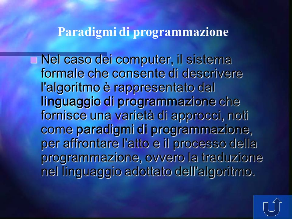 Nel caso dei computer, il sistema formale che consente di descrivere l'algoritmo è rappresentato dal linguaggio di programmazione che fornisce una var
