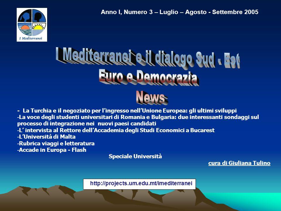 http://projects.um.edu.mt/imediterranei Anno I, Numero 3 – Luglio – Agosto - Settembre 2005 - La Turchia e il negoziato per lingresso nellUnione Europ