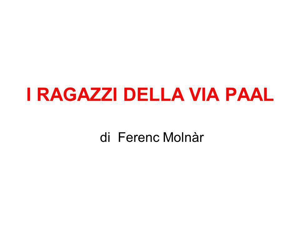 I RAGAZZI DELLA VIA PAAL di Ferenc Molnàr
