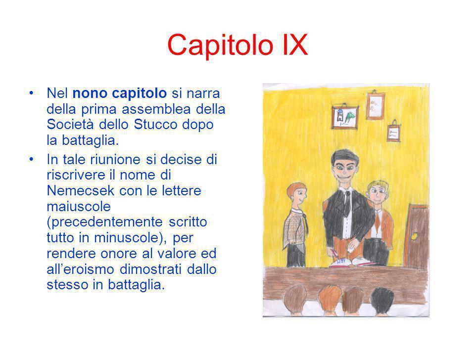 Capitolo IX Nel nono capitolo si narra della prima assemblea della Società dello Stucco dopo la battaglia. In tale riunione si decise di riscrivere il
