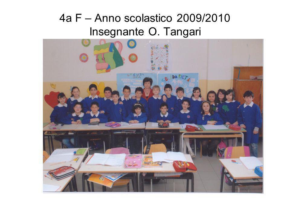 4a F – Anno scolastico 2009/2010 Insegnante O. Tangari