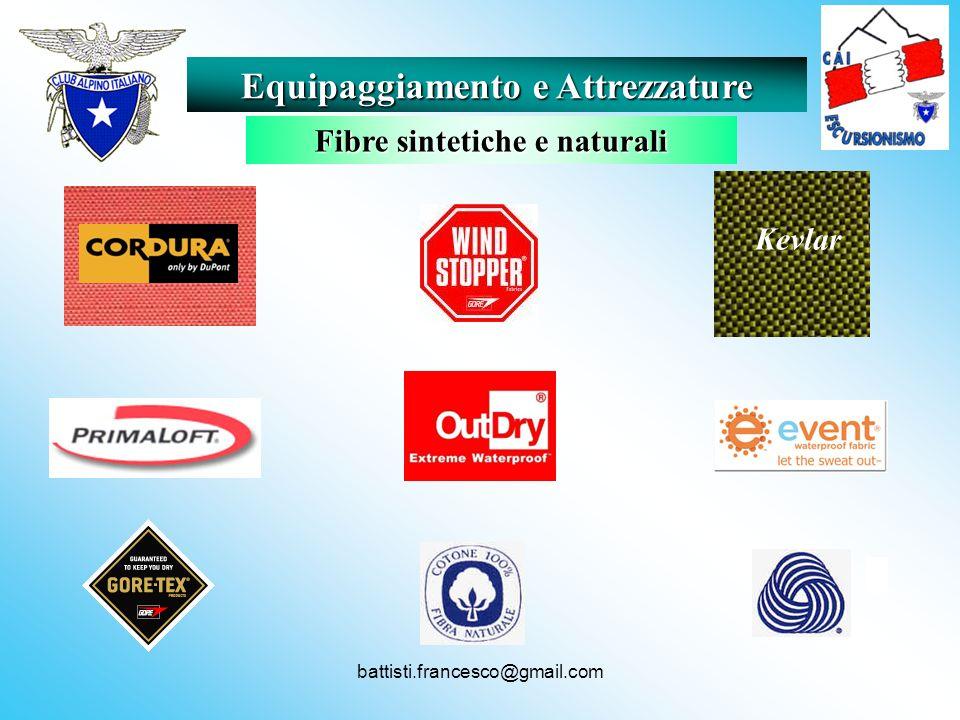 battisti.francesco@gmail.com Kevlar Equipaggiamento e Attrezzature Fibre sintetiche e naturali