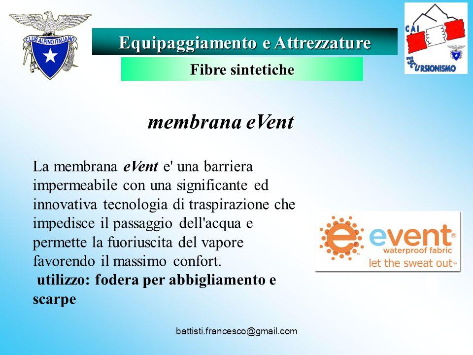 battisti.francesco@gmail.com membrana eVent membrana eVent La membrana eVent e' una barriera impermeabile con una significante ed innovativa tecnologi