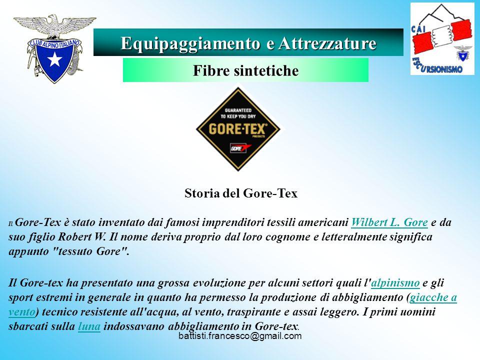 battisti.francesco@gmail.com Storia del Gore-Tex Il Gore-Tex è stato inventato dai famosi imprenditori tessili americani Wilbert L. Gore e da suo figl