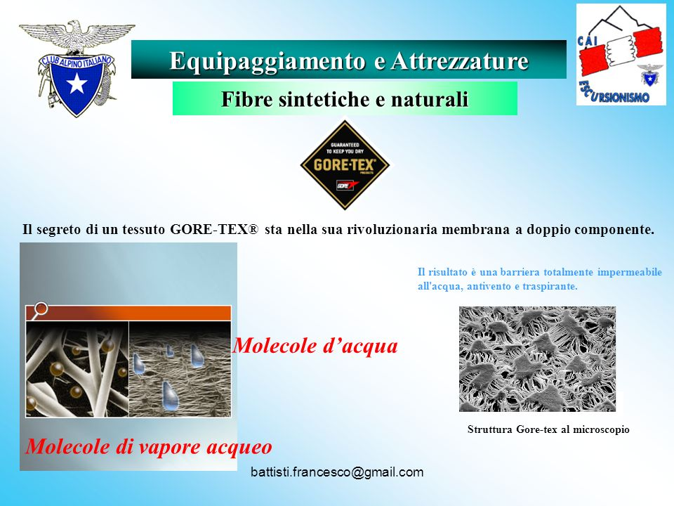 battisti.francesco@gmail.com Il segreto di un tessuto GORE-TEX® sta nella sua rivoluzionaria membrana a doppio componente. Il risultato è una barriera