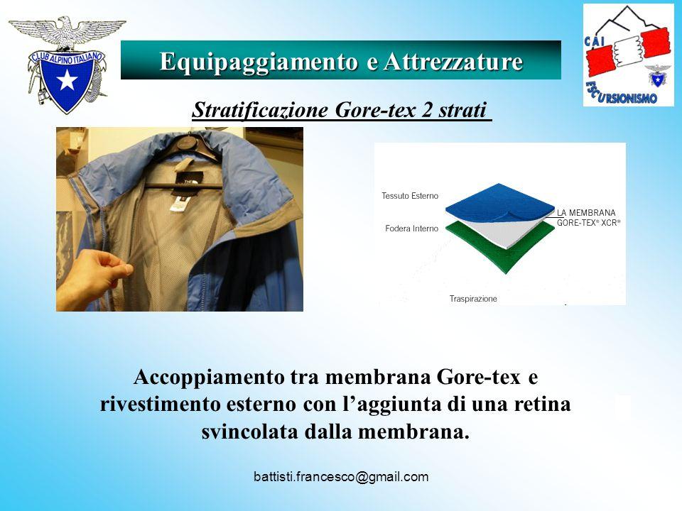 battisti.francesco@gmail.com Equipaggiamento e Attrezzature Accoppiamento tra membrana Gore-tex e rivestimento esterno con laggiunta di una retina svi