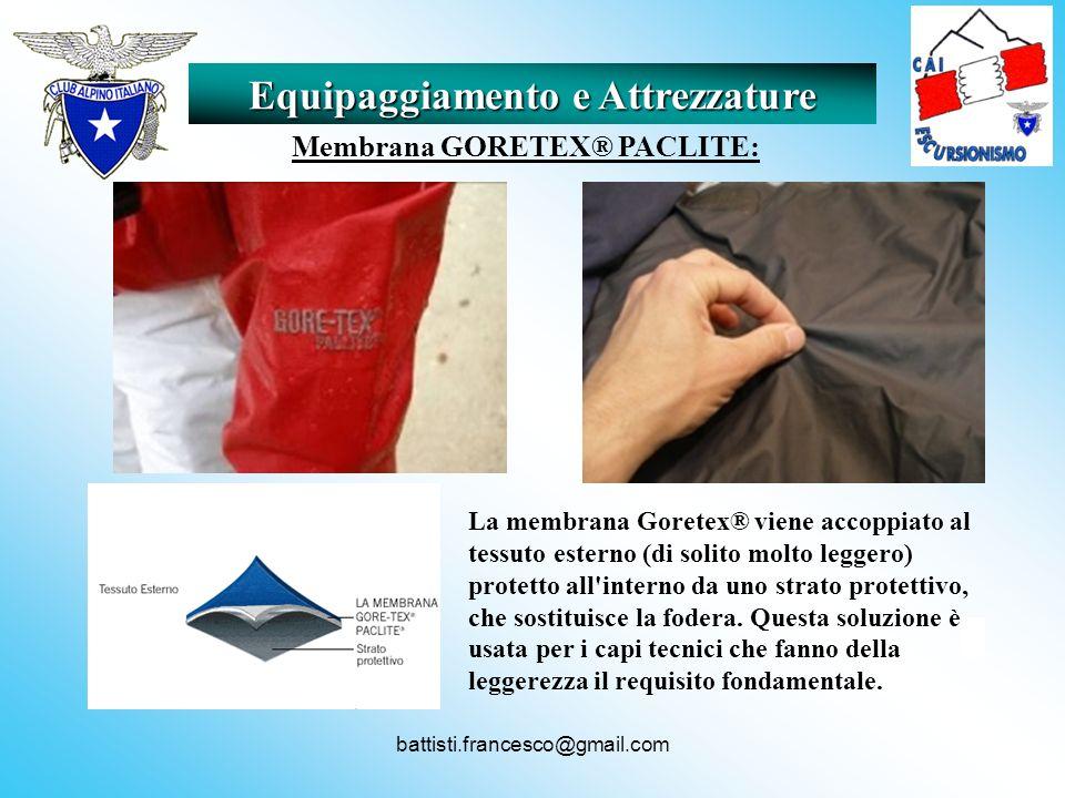 battisti.francesco@gmail.com Equipaggiamento e Attrezzature Membrana GORETEX® PACLITE: La membrana Goretex® viene accoppiato al tessuto esterno (di so