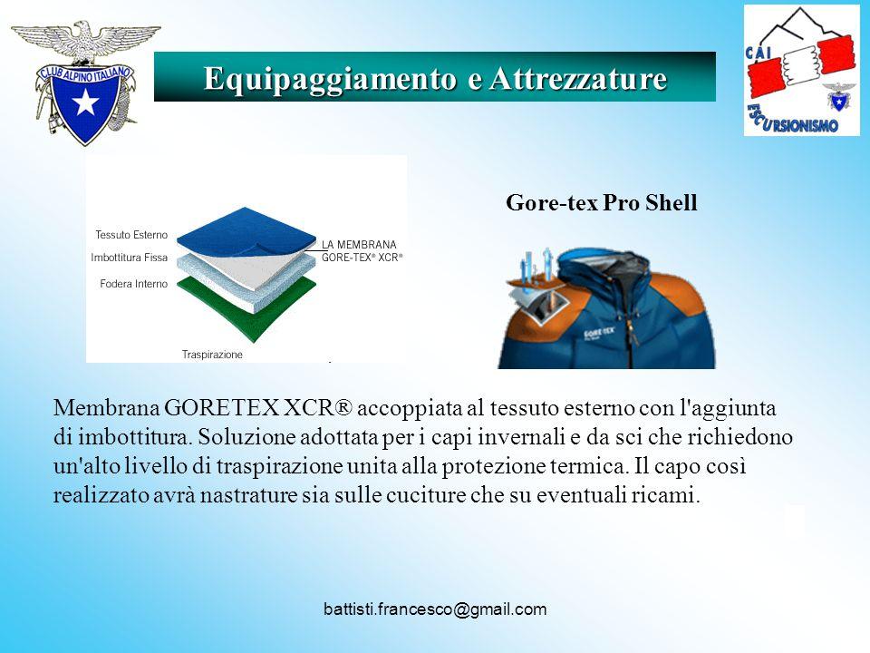 battisti.francesco@gmail.com Equipaggiamento e Attrezzature Membrana GORETEX XCR® accoppiata al tessuto esterno con l'aggiunta di imbottitura. Soluzio
