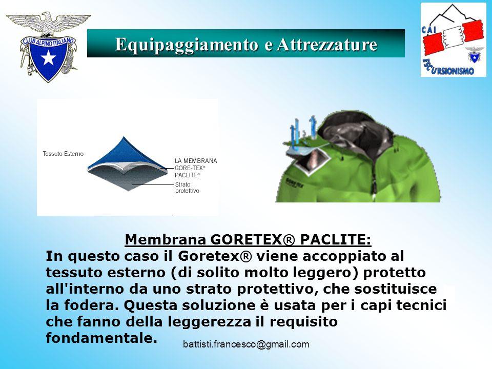 battisti.francesco@gmail.com Equipaggiamento e Attrezzature Membrana GORETEX® PACLITE: In questo caso il Goretex® viene accoppiato al tessuto esterno