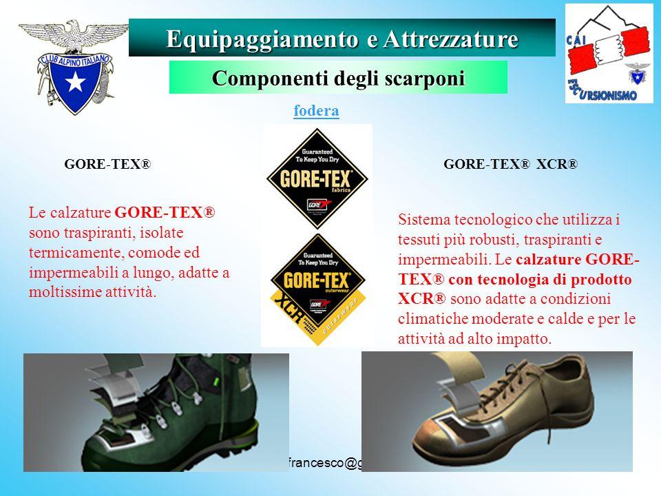battisti.francesco@gmail.com GORE-TEX® Le calzature GORE-TEX® sono traspiranti, isolate termicamente, comode ed impermeabili a lungo, adatte a moltiss