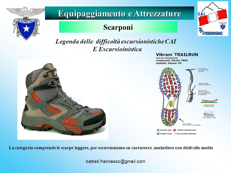 battisti.francesco@gmail.com La categoria comprende le scarpe leggere, per escursionismo su carrarecce,mulattiere con dislivello medio Equipaggiamento